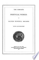 The Complete Poetical Works of Oliver Wendell Holmes Book