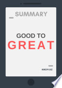Summary: Good to Great: Why Some Companies Make the Leap... and Others Don't
