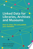 Linked Data for Libraries  Archives and Museums