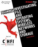 Computer Forensics  Investigating File and Operating Systems  Wireless Networks  and Storage  CHFI  Book