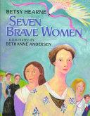 Seven Brave Women