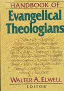 Handbook Of Evangelical Theologians