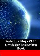 Autodesk Maya 2020 Simulation and Effects Book