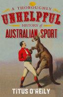 A Thoroughly Unhelpful History of Australian Sport