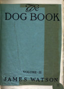 The dog book: a popular history of the dog [&c.].