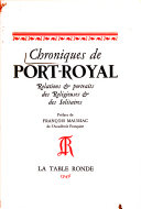 Chroniques de Port-Royal; relations & portraits des religieuses & des solitaires