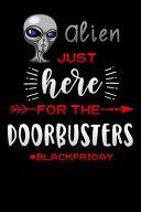 Alien Just Here for the Door Busters