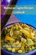 Moroccan Tagine Recipes Cookbook 10 Best Recipes