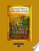 The 52 Greatest Stories Of The Bible