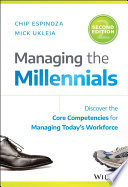 """""""Managing the Millennials: Discover the Core Competencies for Managing Today's Workforce"""" by Chip Espinoza, Mick Ukleja"""