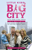 """Little Kids, Big City: Tales from a Real House in New York City (with Lessons on Life and Love for Your Own Concrete Jungle)"" by Alex McCord, Simon Van Kempen"