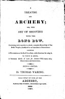 A Treatise on Archery  or  the art of shooting with the long bow  etc