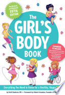 """The Girls Body Book: Fifth Edition"" by Kelli Dunham, Laura Tallardy"