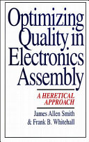 Optimizing Quality In Electronics Assembly A Heretical Approach