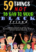 59 Things Not To Say To Your Black Friend