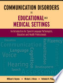 Communication Disorders In Educational And Medical Settings Book PDF
