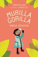 Murilla Gorilla, Jungle Detective