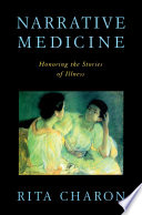 """Narrative Medicine: Honoring the Stories of Illness"" by Rita Charon"