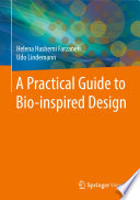 A Practical Guide to Bio inspired Design
