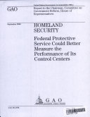 Homeland Security  Federal Protective Service Could Better Measure the Performance of its Control Centers