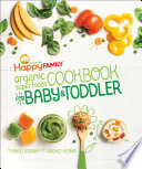 The Happy Family Organic Superfoods Cookbook For Baby   Toddler