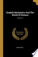 English Mechanics And The World Of Science; Volume 16