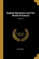 English Mechanics And The World Of Science  Volume 16