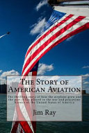 The Story Of American Aviation