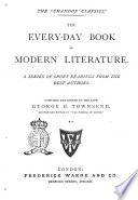 The Every day Book of Modern Literature Compiled and Edited by the Late George H  Townsend