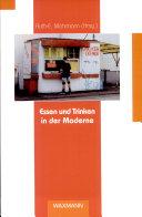 Essen und Trinken in der Moderne