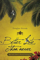 Better Late Than Never: But God's Best Is Worth Waiting For - Página 61