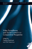 Video Surveillance And Social Control In A Comparative Perspective Book PDF