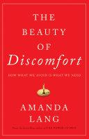 The Beauty of Discomfort