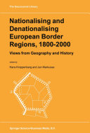 Nationalising and Denationalising European Border Regions, 1800–2000