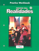 Prentice Hall Spanish Realidades Practice Workbook Level 3 1st Edition 2004c