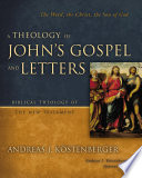 A Theology Of John S Gospel And Letters