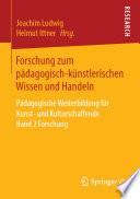 Forschung zum pädagogisch-künstlerischen Wissen und Handeln