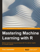 Mastering Machine Learning with R Pdf/ePub eBook