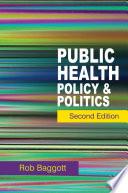 """Public Health: Policy and Politics"" by Rob Baggott"