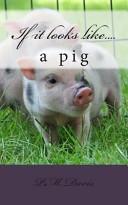 If It Looks Like....a Pig