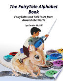 The FairyTale Alphabet Book  FairyTales and FolkTales from Around the World