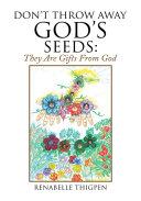 Don't Throw Away God's Seeds: