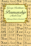 George Bickham's Penmanship Made Easy, Or, The Young Clerk's Assistant)