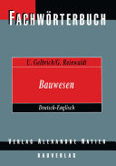 Fachwörterbuch Bauwesen / Dictionary Building and Civil Engineering