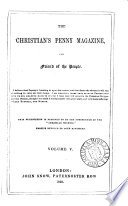 The Christian s penny magazine  and friend of the people  ed  by J  Campbell and F S  Williams