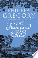 The Favoured Child The Wideacre Trilogy Book 2  Book PDF