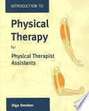 """Introduction to Physical Therapy for Physical Therapist Assistants"" by Olga Dreeben"