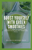 Boost Yourself With Green Smoothies