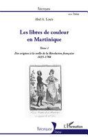 Pdf Les libres de couleur en Martinique (Tome 1) Telecharger