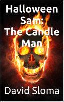 Halloween Sam  The Candle Man